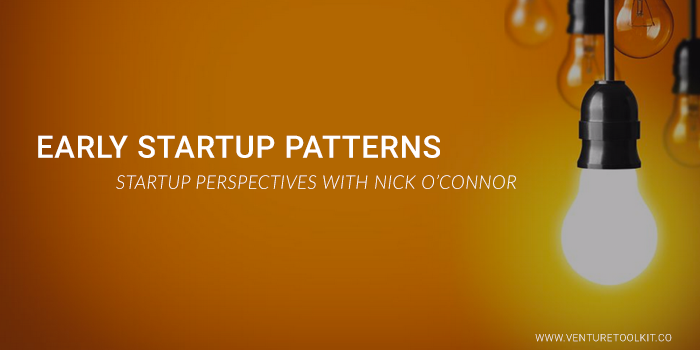 Early startup patterns – first hand experience