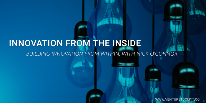How we are building innovation from the inside